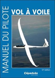 Manuel Du Pilote Vol A Voile (12e Edition)