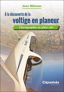 A La Decouverte De La Voltige En Planeur ; Choregraphie En Plein Ciel