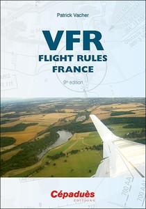 Vfr Flight Rules France (9e Edition)