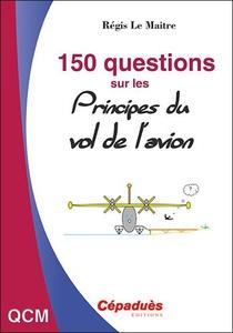 150 Questions Sur Les Principes Du Vol De L'avion