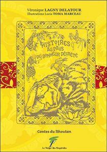 Histoires Au Pays Du Bonheur Decrete ; Contes Du Bhoutan