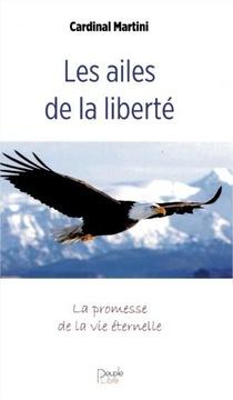 Les Ailes De La Liberte : La Promesse De La Vie Eternelle
