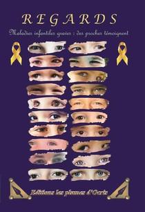 Regards ; Cancers Et Maladies Graves Infantiles, Des Proches Temoignent