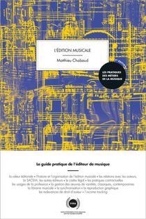 L'edition Musicale ; Le Guide Pratique De L'editeur De Musique
