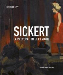 Sickert : La Provocation Et L'enigme