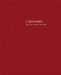 L'appartement : L'art, Les Artistes, Les Amis