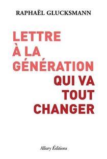 Lettre A La Generation Qui Va Tout Changer