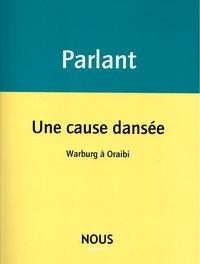 Une Cause Dansee ; Warburg A Oraibi
