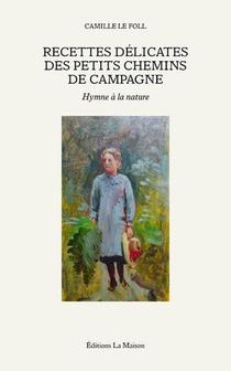 Rrecettes Delicates Des Petis Chemins De Campagne