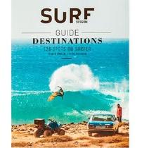 Surf Session ; Guide Destinations ; 120 Spots Ou Surfer Pour Tout Organiser
