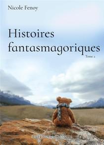 Histoires Fantasmagoriques T.2