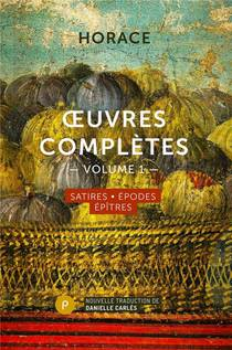 Oeuvres Completes T.1 ; Satires, Epodes, Epitres