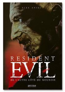 Resident Evil ; De L'autre Cote Du Mouroir