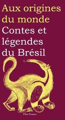 Contes Et Legendes Du Bresil