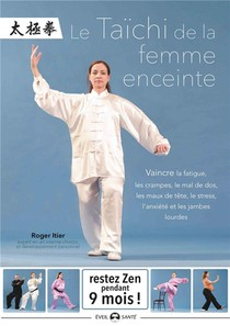 Le Taichi Chuan De La Femme Enceinte (3e Edition)