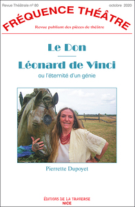 Frequence Theatre - T80 - Le Don - Leonard De Vinci Ou L'eternite D'un Genie
