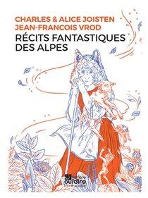 Recits Fantastiques Des Alpes