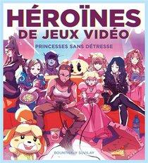 Heroines De Jeux Video ; Princesses Sans Detresse