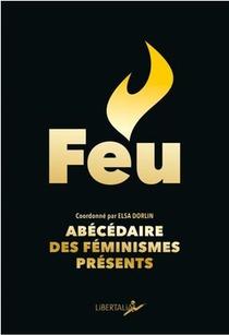 Feu, Abecedaire Des Feminismes Presents