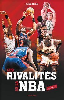 Les Rivalites De La Nba T.1