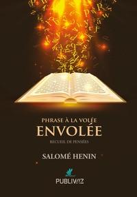 Phrase A La Volee, Envolee