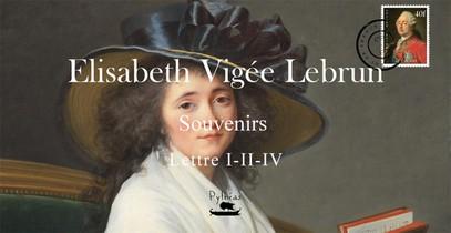 E.vigee Lebrun - Femme Peintre - Lettre I - Ii- Iv
