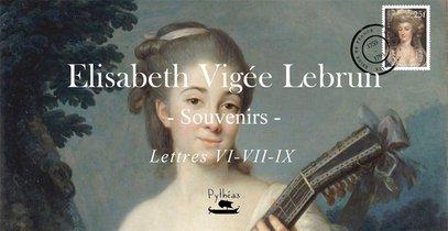 E.vigee Lebrun - Femme Peintre - Lettre Vi - Vii - Ix