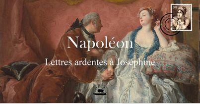 Napoleon - Lettres Ardentes A Josephine