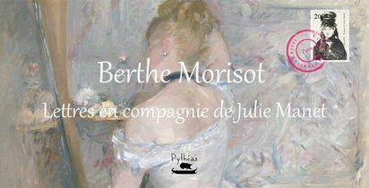 Berthe Morisot : Lettres En Compagnie De Julie Manet