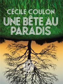 Une bête au Paradis, un roman qui marque!