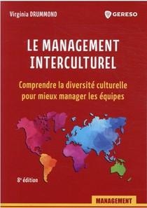Le Management Interculturel : Comprendre La Diversite Culturelle Pour Mieux Manager Les Equipes (8e Edition)