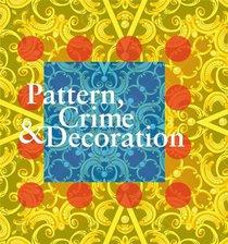 Pattern, Crime & Decoration