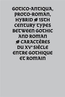 Gotico-antiqua, Proto-romain, Hybrid ; Caracteres Du Xve Siecle Entre Gothique Et Romain