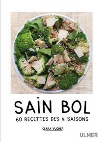Sain Bol ; 60 Recettes Des 4 Saisons