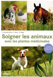 Soigner Les Animaux Avec Les Plantes Medicinales ; Animaux Domestiques Et D'elevage