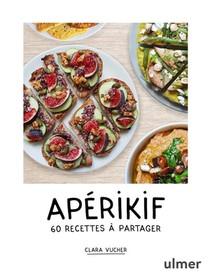 Aperikif ; 60 Recettes A Partager