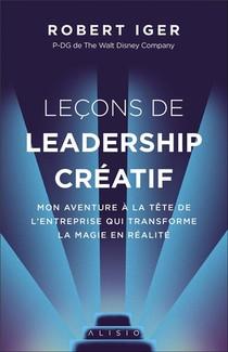 Lecons De Leadership Creatif ; Mon Aventure A La Tete De L'entreprise Qui Transforme La Magie En Realite