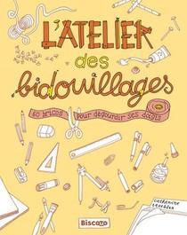 L'atelier Des Bidouillages ; 60 Bricos Pour Degourdir Ses Doigts