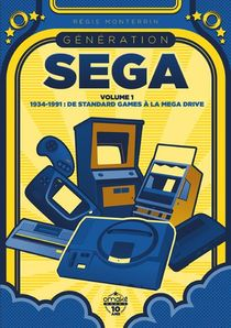 Generation Sega T.1 1934-1991 : De Standard Games A La Mega Drive