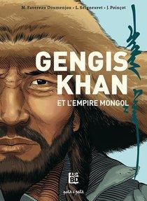 Gengis Khan Et L'empire Mongol ; De La Chine A L'europe
