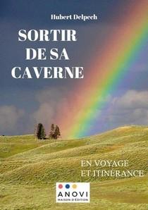 Sortir De Sa Caverne : En Voyage Et Itinerance