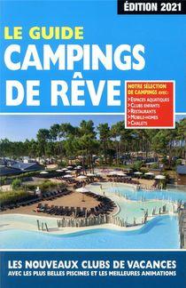 Le Guide Campings De Reve (edition 2021)