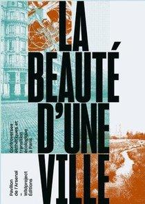 La Beaute D'une Ville ; Controverses Esthetiques Et Transition Ecologique A Paris
