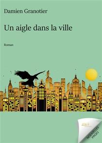 Un Aigle Dans La Ville