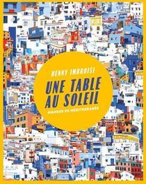 Une Table Au Soleil : Manger En Mediterranee