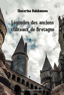 Legendes Des Anciens Chateaux De Bretagne