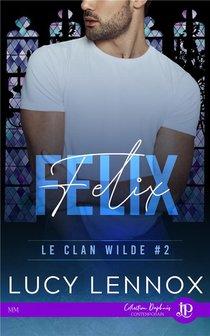 Le Clan Wilde T.2 : Felix