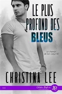 Le Chemin De Ton Coeur T.2 : Le Plus Profond Des Bleus
