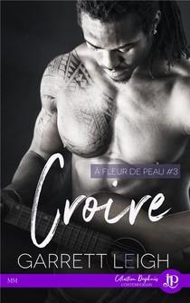 A Fleur De Peau - T03 - Croire
