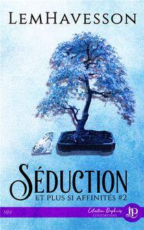 Seduction Et Plus Si Affinites - T02 - Seduction Et Plus Si Affinites #2